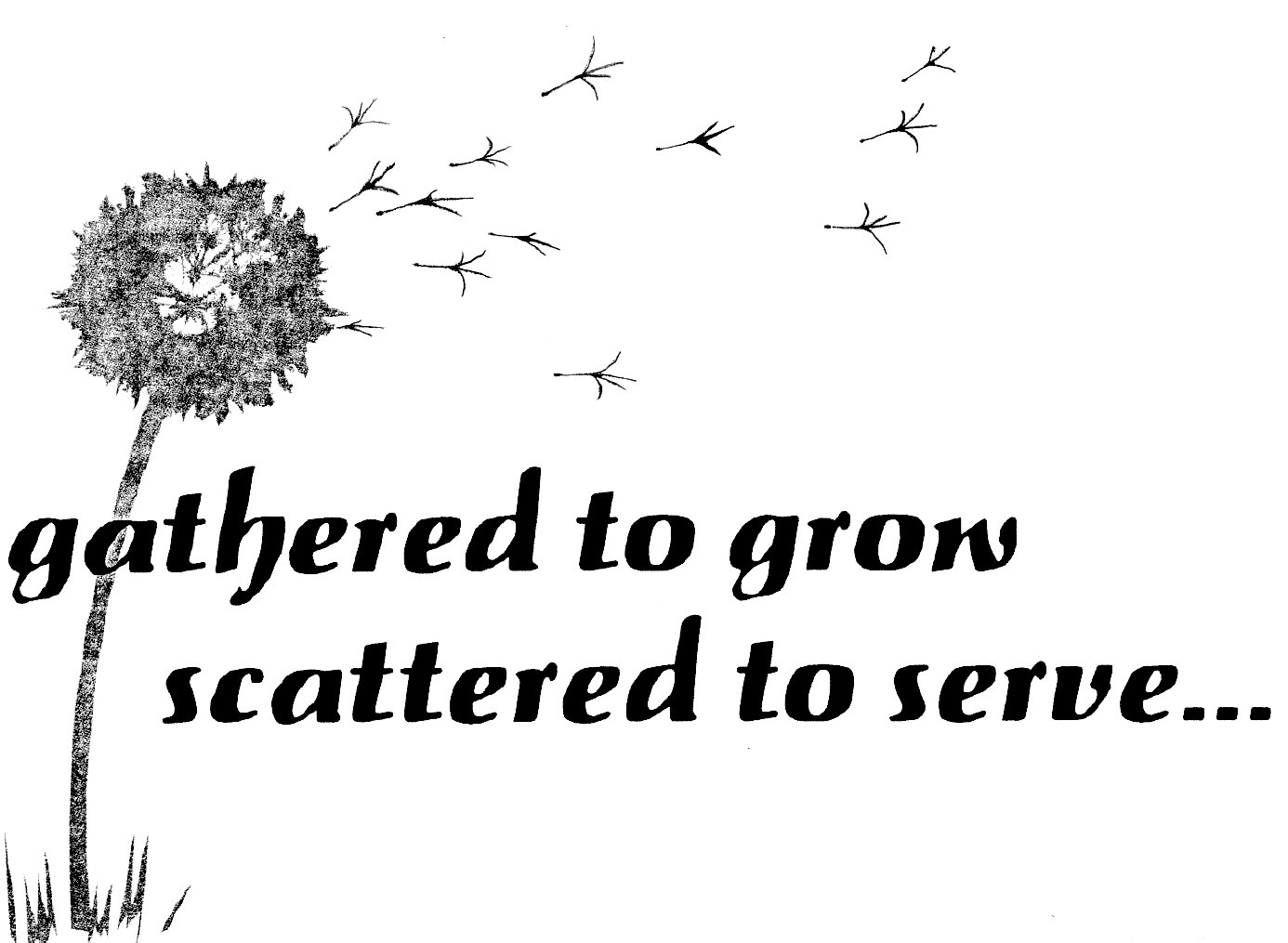 Gathered to Grow, Scattered to Serve